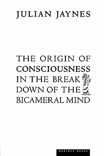 <i>The Origin of Consciousness in the Breakdown of the Bicameral Mind</i> 1976 book by Julian Jaynes