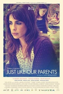 <i>Just Like Our Parents</i> 2017 film by Laís Bodanzky