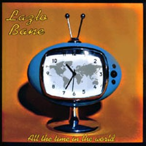All the Time in the World (Lazlo Bane album) - Image: Lazlo Bane All The Time In The World