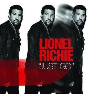 Just Go (Lionel Richie song) - Image: Lionel Richie Just Go Single Cover