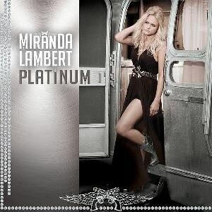 Platinum (Miranda Lambert album) - Image: Miranda Lambert Platinum