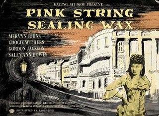 <i>Pink String and Sealing Wax</i> 1945 film by Robert Hamer
