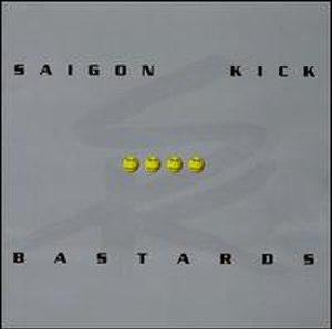 Bastards (Saigon Kick album) - Image: Saigon Kick Bastards