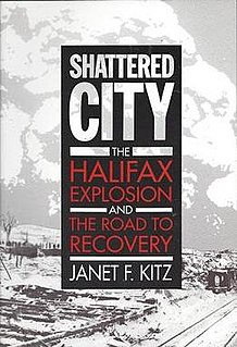 <i>Shattered City: The Halifax Explosion and the Road to Recovery</i>