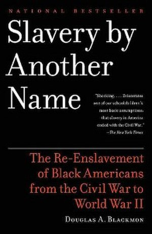 Slavery by Another Name - Image: Slavery by Another Name (book cover)
