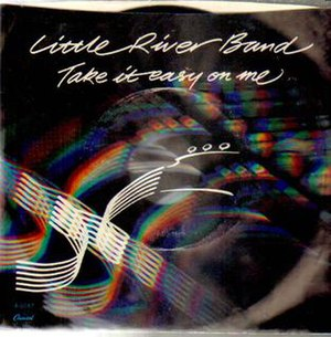 Take It Easy on Me - Image: Take It Easy on Me Little River Band