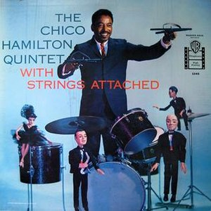 The Chico Hamilton Quintet with Strings Attached - Image: The Chico Hamilton Quintet with Strings Attached
