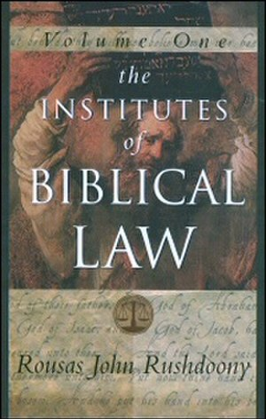 The Institutes of Biblical Law - Cover