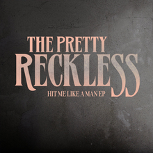 The Pretty Reckless - Hit Me Like a Man EP.png