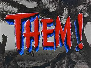 Them! - Opening title card with the background in black-and-white and Them! in red-and-blue.