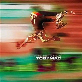 This Christmas (TobyMac song) - Image: This christmas