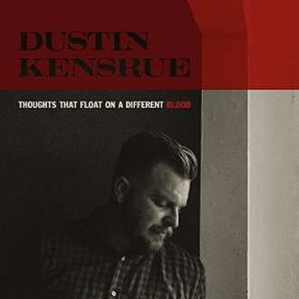 Thoughts That Float on a Different Blood - Image: Thoughts That Float on a Different Blood by Dustin Kensrue