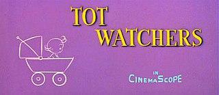 <i>Tot Watchers</i> 1958 film by William Hanna, Joseph Barbera
