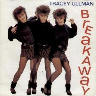 Breakaway (Irma Thomas song) - Image: Tracey Ullman Breakaway