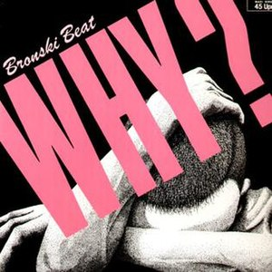 Why? (Bronski Beat song) - Image: Why Single