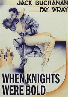 <i>When Knights Were Bold</i> (1936 film) 1936 film by Jack Raymond