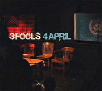 3 Fools 4 April - Image: 3 Fools 4 April
