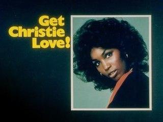<i>Get Christie Love!</i>