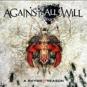 Against All Will - Image: A Rhyme & Reason Cover