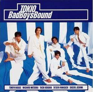 Bad Boys Bound - Image: Bad Boys Bound TOKIO album cover