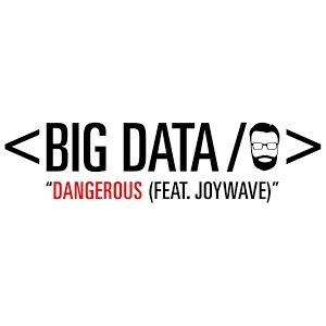 Dangerous (Big Data song) - Image: Big Data Dangerous