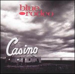 Casino (Blue Rodeo album) - Image: Br casino