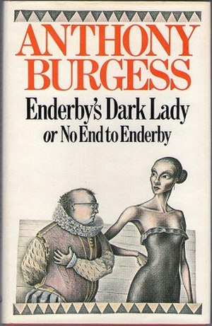 Enderby's Dark Lady, or No End to Enderby - First edition