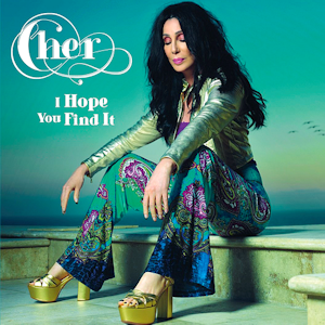I Hope You Find It - Image: Cher I Hope You Find It