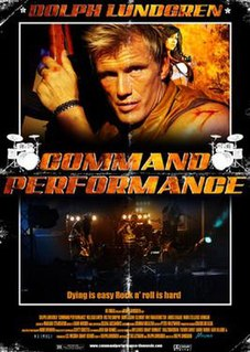 <i>Command Performance</i> (2009 film) 2009 film by Dolph Lundgren