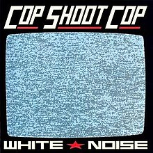 Cop Shoot Cop White Noise.jpg