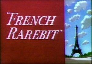 French Rarebit - Title card for French Rarebit