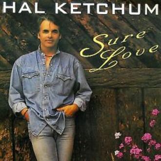 Sure Love (song) - Image: Hal Ketchum Sure Love single