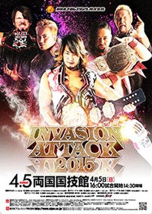Invasion Attack 2015 - Promotional poster for the event, featuring A.J. Styles, Kazuchika Okada, Hiroshi Tanahashi, Shinsuke Nakamura and Togi Makabe