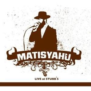 Live at Stubb's (Matisyahu album) - Image: Live at stubbs cover art