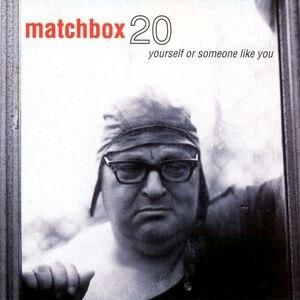 Yourself or Someone Like You - Image: Matchbox Twenty Yourself or Someone Like You