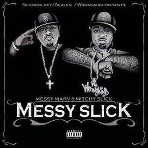 Messy Slick - Image: Messy Slick