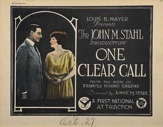 <i>One Clear Call</i> (film) 1922 film by John M. Stahl