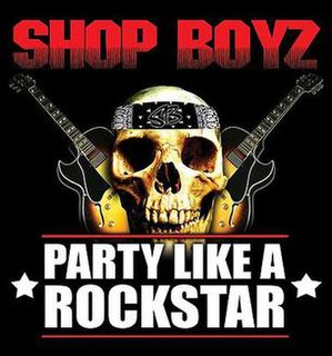 Party Like a Rockstar 2007 single by Shop Boyz