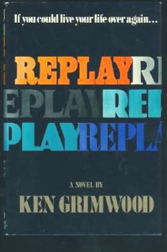 Replay (Grimwood novel) - First edition cover