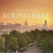 Round Here George Michael.jpg