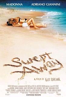 <i>Swept Away</i> (2002 film) 2002 film by Guy Ritchie