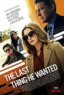 The Last Thing He Wanted 2020 USA Dee Rees Anne Hathaway Ben Affleck Rosie Perez  Crime, Drama, Mystery