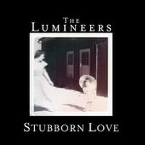 Stubborn Love - Image: The Lumineers Stubborn Love