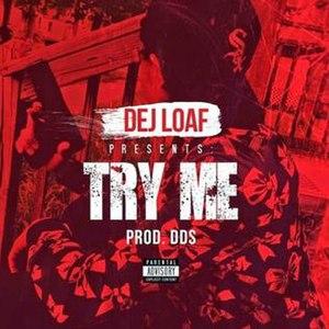 Try Me (Dej Loaf song) - Image: Try Me Dej Loaf