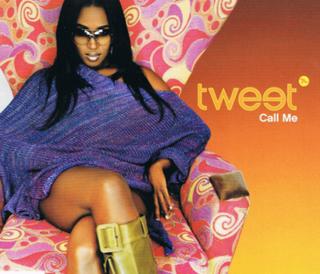 Call Me (Tweet song) 2002 single by Tweet