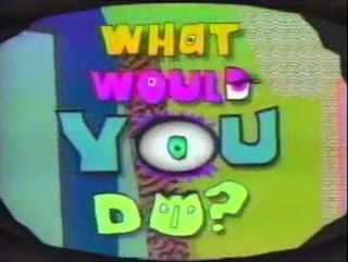 <i>What Would You Do?</i> (1991 TV program) Nickelodeon TV show