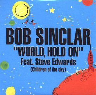 Bob Sinclar featuring Steve Edwards — World, Hold On (Children of the Sky) (studio acapella)