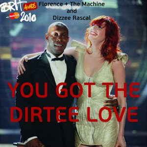 You Got the Love - Image: You Got the Dirtee Love (Florence + The Machine single cover art)
