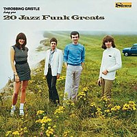 20 Jazz Funk Greats by Throbbing Gristle featured contrasting imagery. The back cover features what appears to be the same image in black and white. A closer look reveals a nude male corpse now lying in the grass in front of the band.