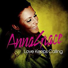 Anna Grace Love Keeps Calling.jpg